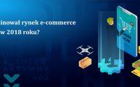 kto zdominował rynek e-commerce w 2018 roku